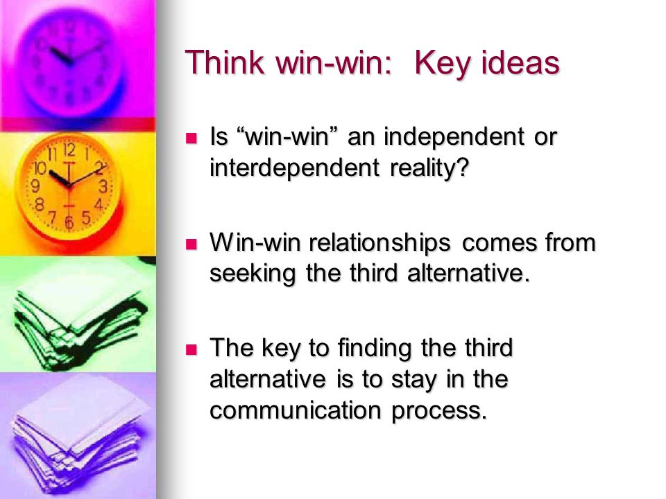 Win-win: key ideas Win-win is a total philosophy that builds on character.