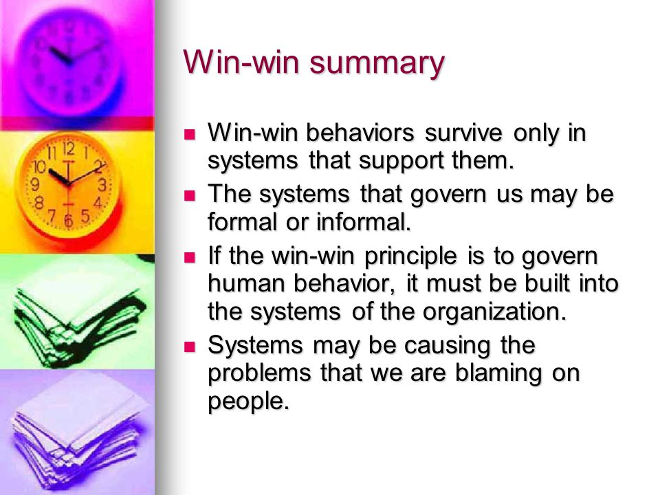 Win-win summary The key to changing losing systems is to choose the most appropriate strategy of influence within our own circles of influence.
