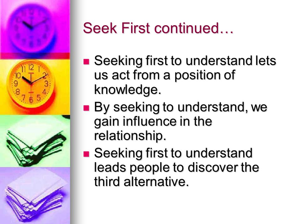Seek first continued… Autobiographical responses keep us from understanding.