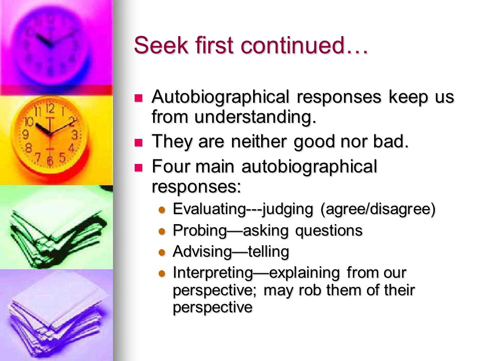Seek First to Understand… Key Idea Summaries Key Idea Summaries To truly understand, we must listen to more than words.