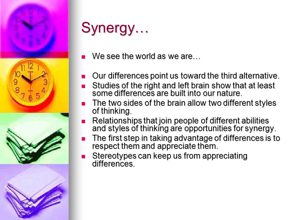 Synergy… Synergy is… Synergy is… -the uniting of two minds in a cooperative process of creativity.