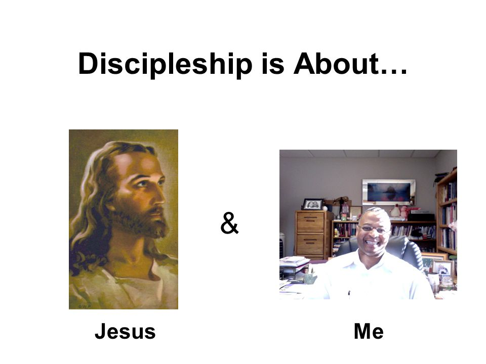 Discipleship is About… JesusMe &