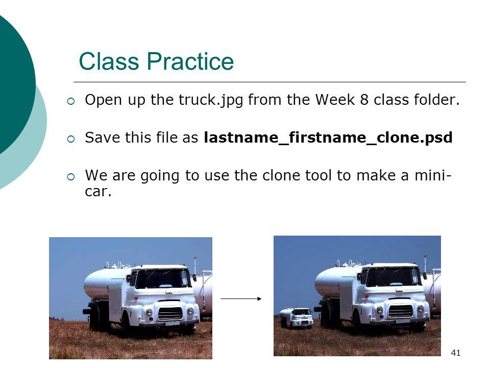41 Class Practice  Open up the truck.jpg from the Week 8 class folder.