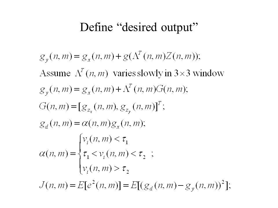 Define desired output