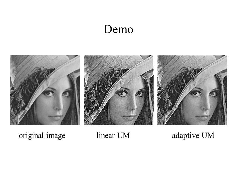 Demo original imagelinear UM adaptive UM