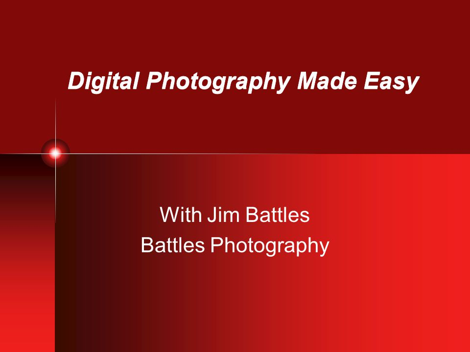 Remember: All rules of photography still apply!