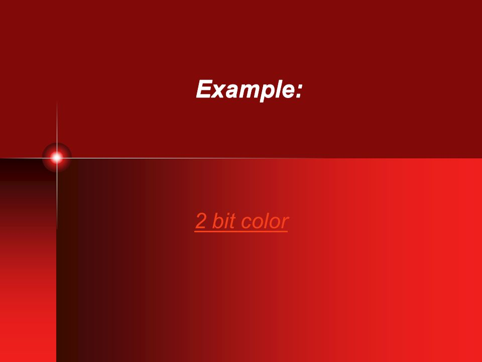Example: 2 bit color