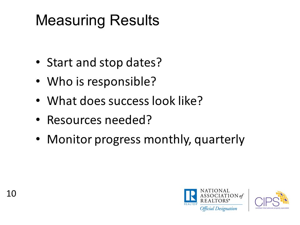 Measuring Results Start and stop dates. Who is responsible.