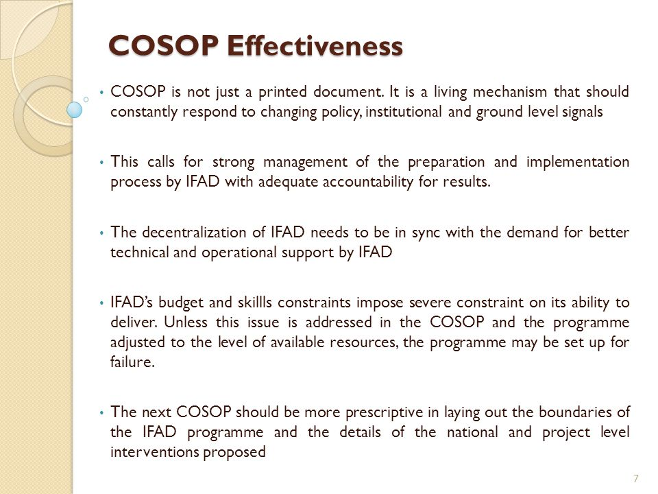 COSOP Effectiveness COSOP is not just a printed document.
