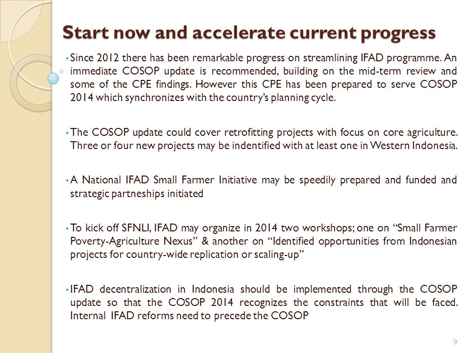 Start now and accelerate current progress Since 2012 there has been remarkable progress on streamlining IFAD programme.