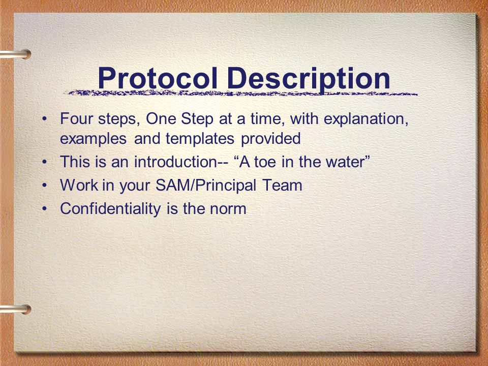 "Protocol Description Four steps, One Step at a time, with explanation, examples and templates provided This is an introduction-- ""A toe in the water"""