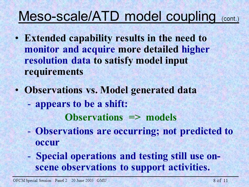 8 of 11 Meso-scale/ATD model coupling (cont.) Extended capability results in the need to monitor and acquire more detailed higher resolution data to satisfy model input requirements Observations vs.