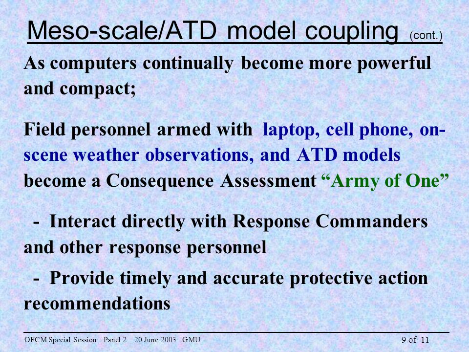 9 of 11 As computers continually become more powerful and compact; Field personnel armed with laptop, cell phone, on- scene weather observations, and