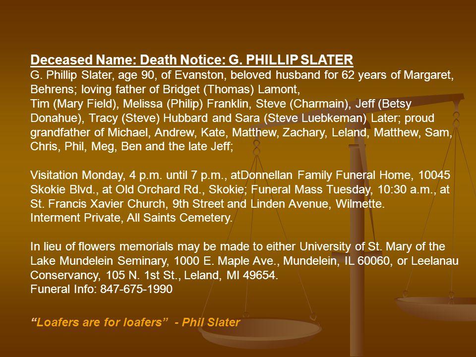 Deceased Name: Death Notice: G. PHILLIP SLATER G. Phillip Slater, age 90, of Evanston, beloved husband for 62 years of Margaret, Behrens; loving fathe