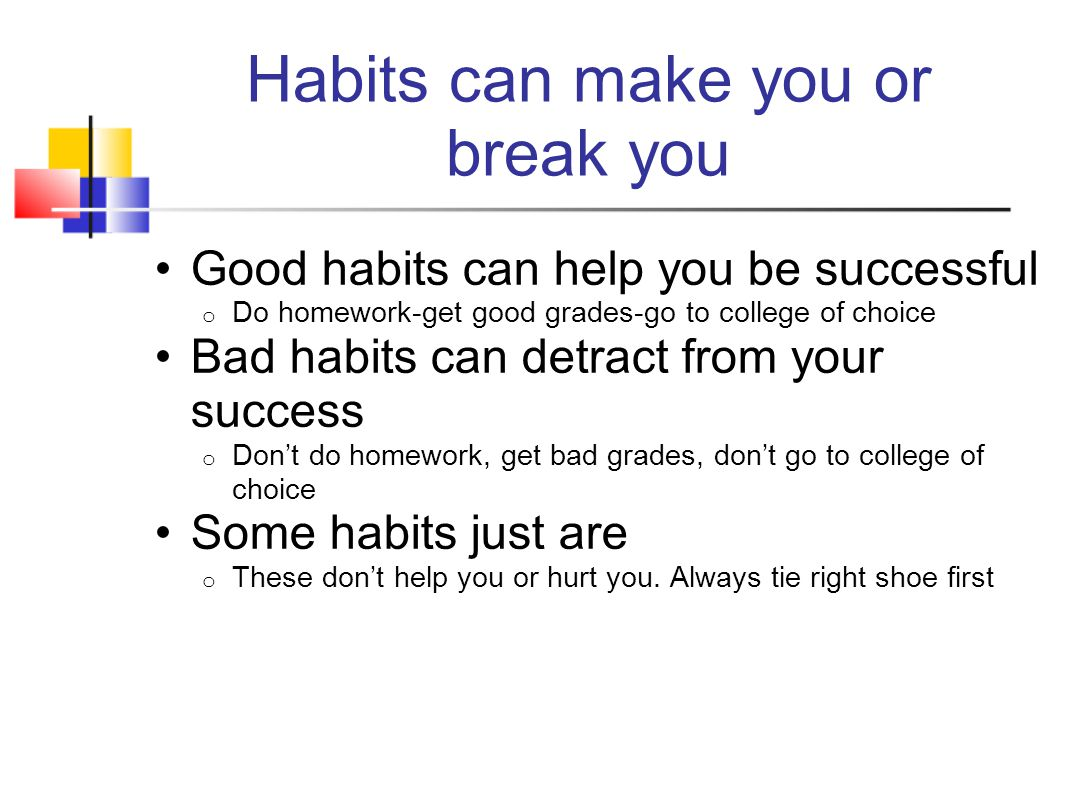 Assignment Identify one defective habit that you have that you would like to change Write a paragraph describing which habit you want to change and why Journal Reflection: How can habits hurt you?