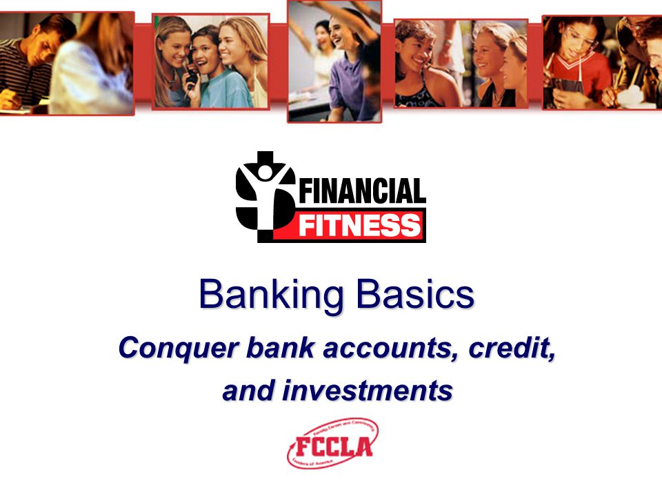 Financial Fitness Steps 1. Learn 2. Investigate 3. Work with Others 4.Create a Project 5. Evaluate, Share, and Report Results