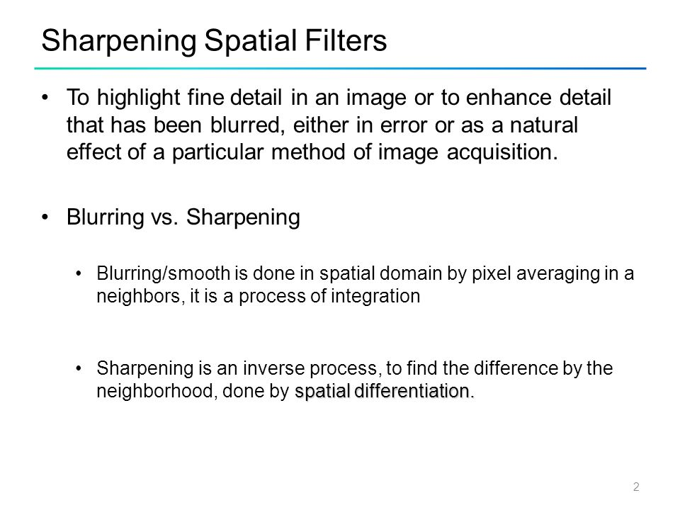 23 High-boost filtering if we use Laplacian filter to create sharpen image f s (x,y) with addition of original image