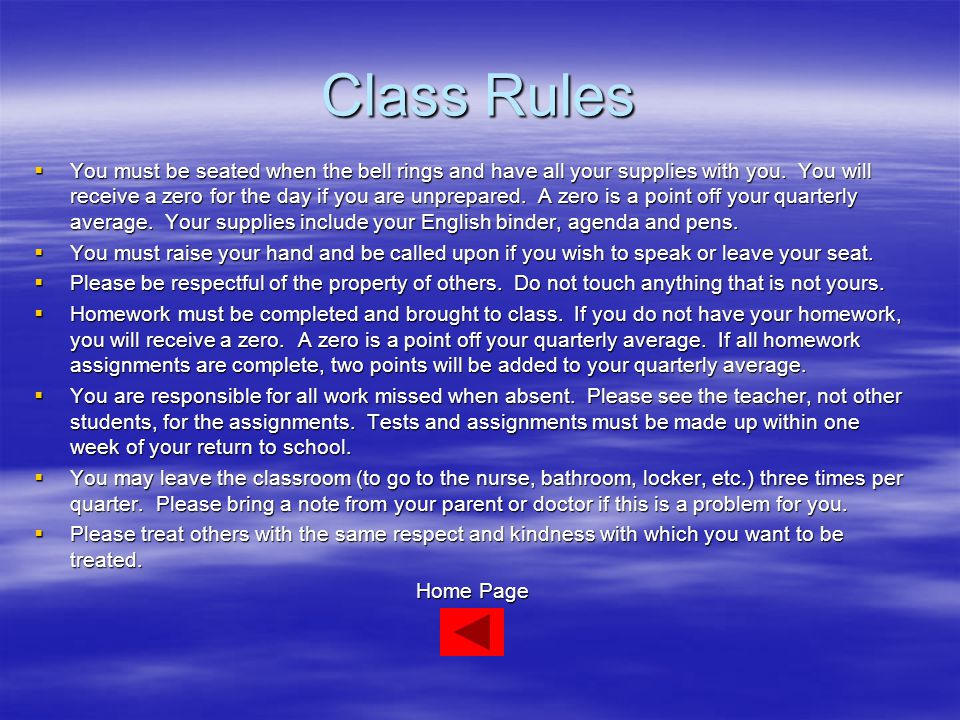 Class Rules  You must be seated when the bell rings and have all your supplies with you.