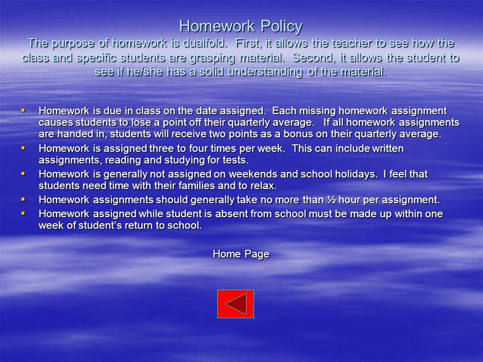 Homework Policy The purpose of homework is dualfold.