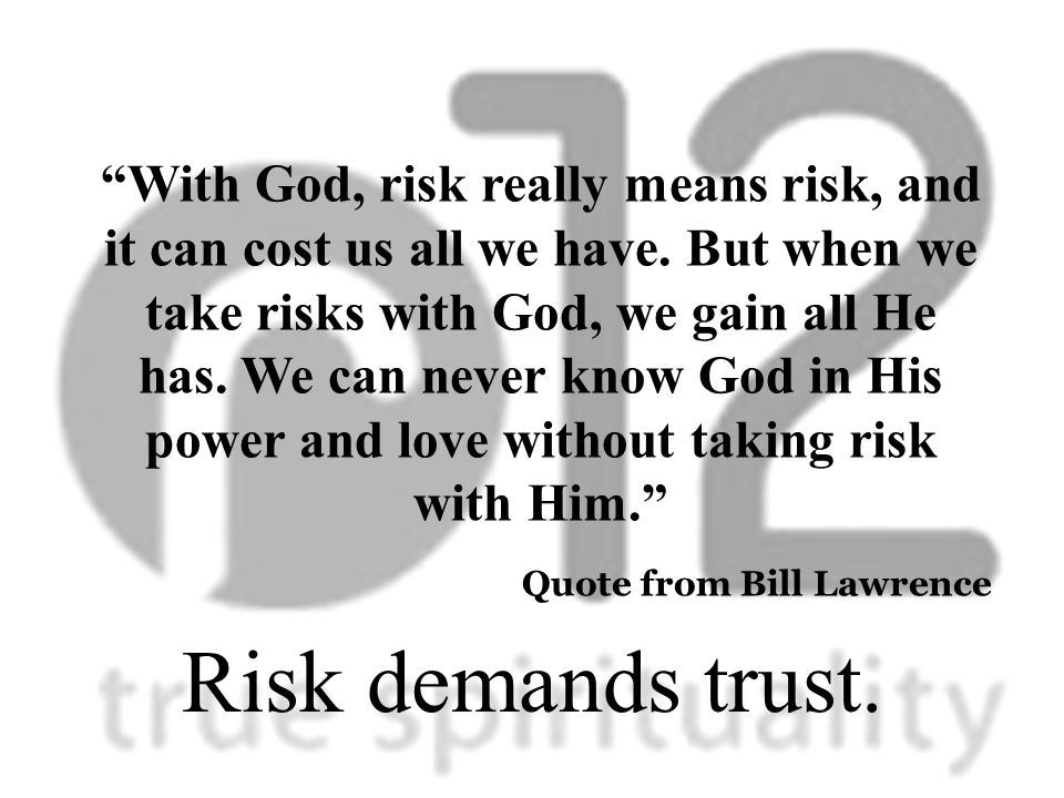 The Key to Knowing God We have to trust Him before we really know what trust Him will mean.