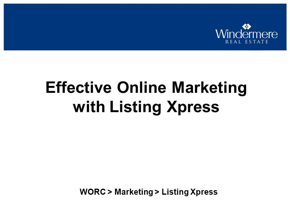 Effective Online Marketing with Listing Xpress WORC > Marketing > Listing Xpress