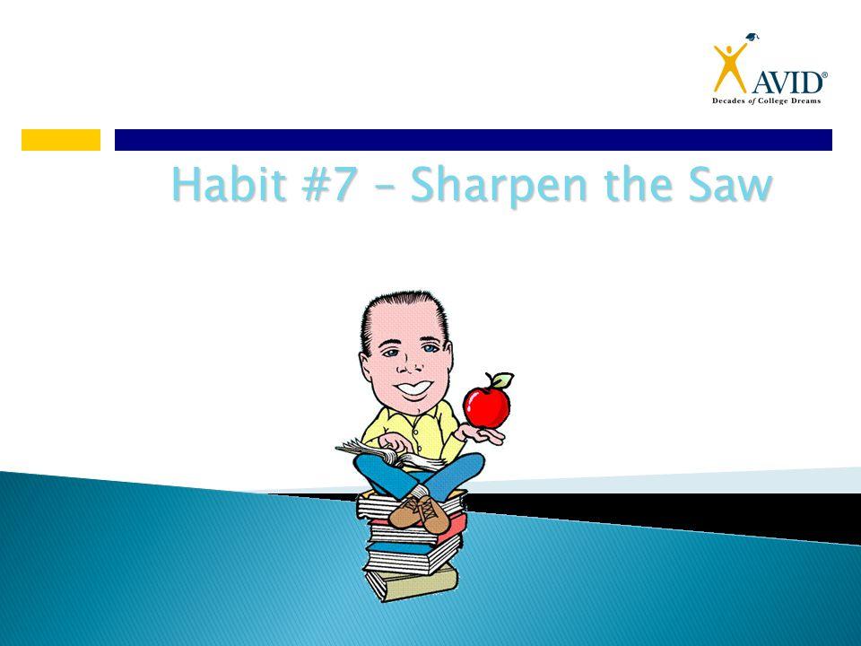 Habit #7 – Sharpen the Saw
