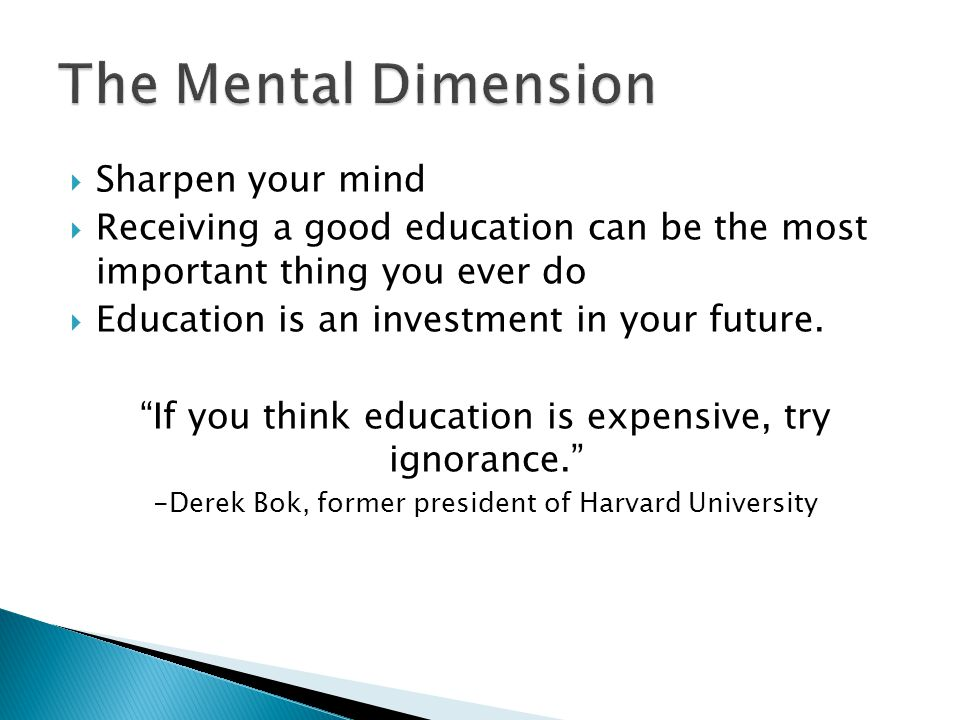  Sharpen your mind  Receiving a good education can be the most important thing you ever do  Education is an investment in your future.