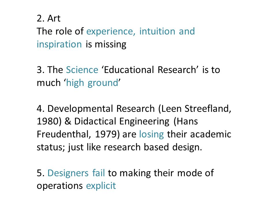 2. Art The role of experience, intuition and inspiration is missing 3.