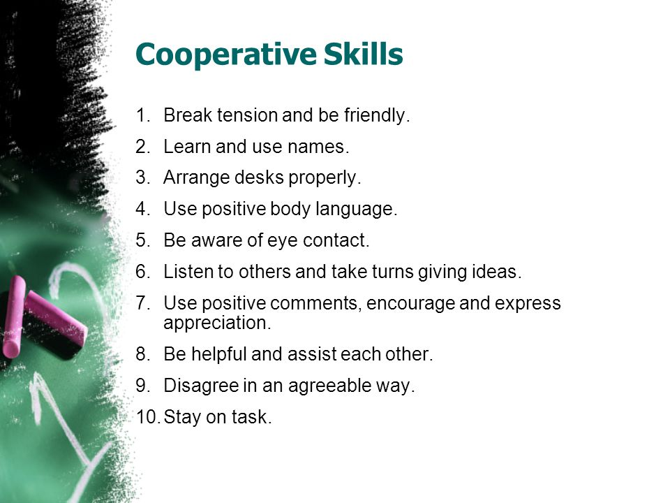 Cooperative Skills 1.Break tension and be friendly.