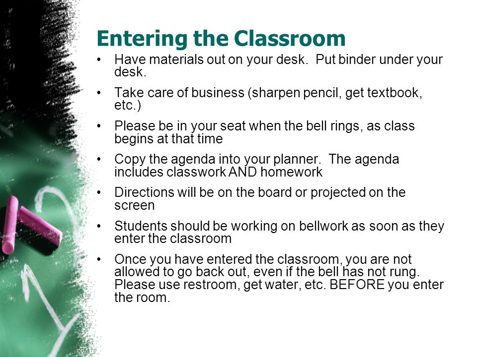 Entering the Classroom Have materials out on your desk.