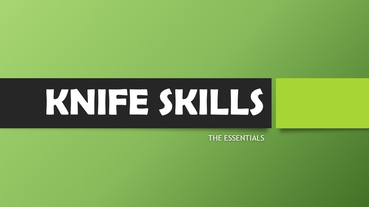 KNIFE SKILLS THE ESSENTIALSTHE ESSENTIALS