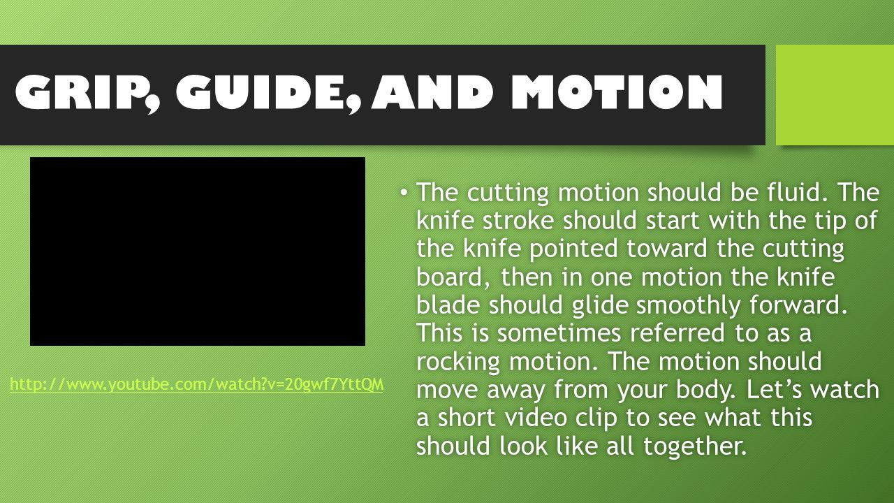 The cutting motion should be fluid.