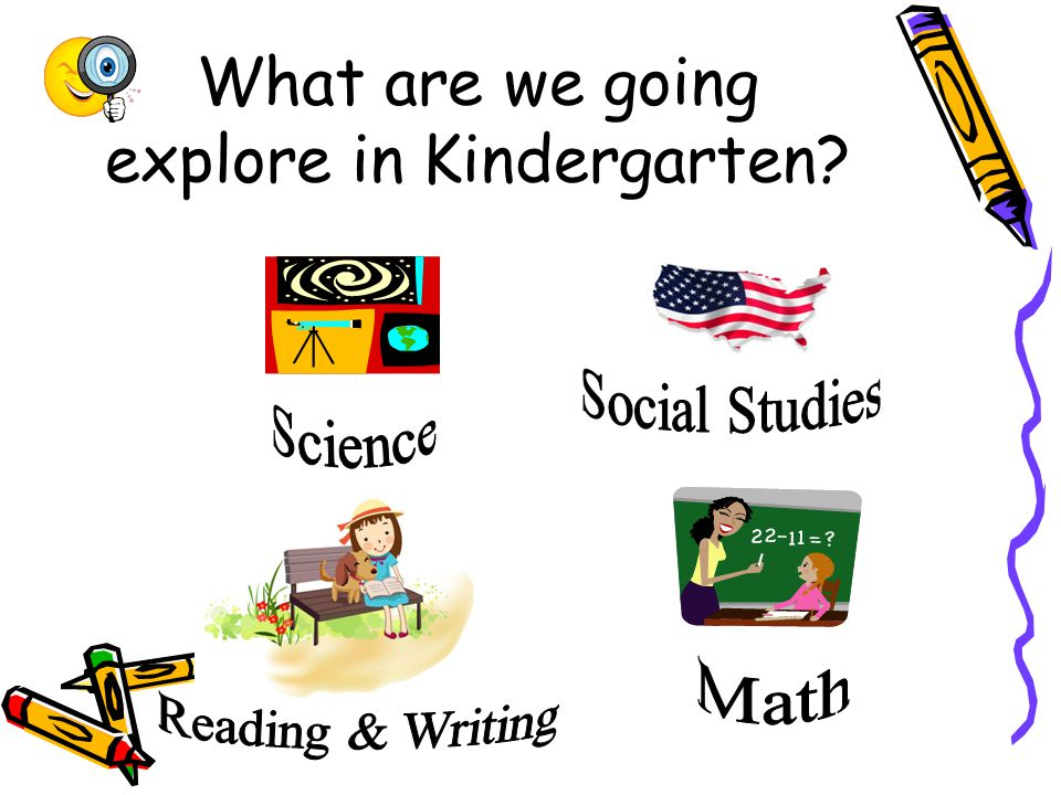 What are we going explore in Kindergarten?