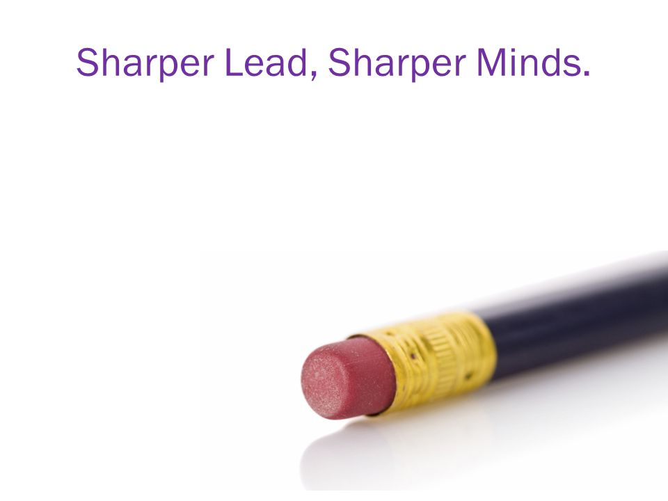 Sharper Lead, Sharper Minds.
