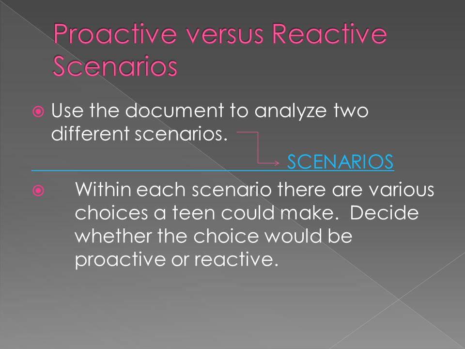  Use the document to analyze two different scenarios. SCENARIOS  Within each scenario there are various choices a teen could make. Decide whether th
