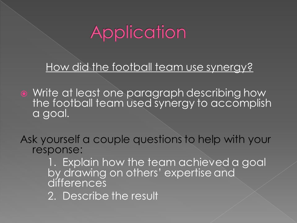 How did the football team use synergy?  Write at least one paragraph describing how the football team used synergy to accomplish a goal. Ask yourself