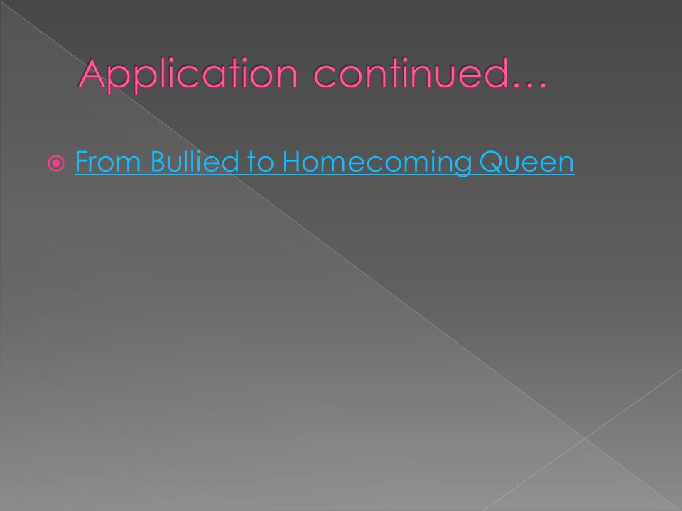  From Bullied to Homecoming Queen From Bullied to Homecoming Queen