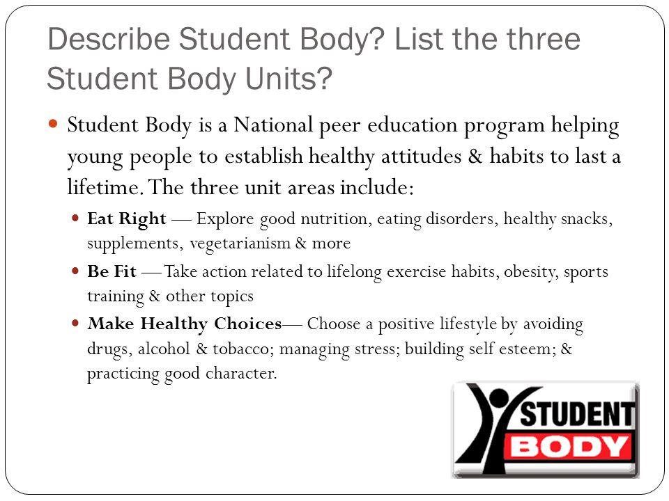 Describe Student Body. List the three Student Body Units.