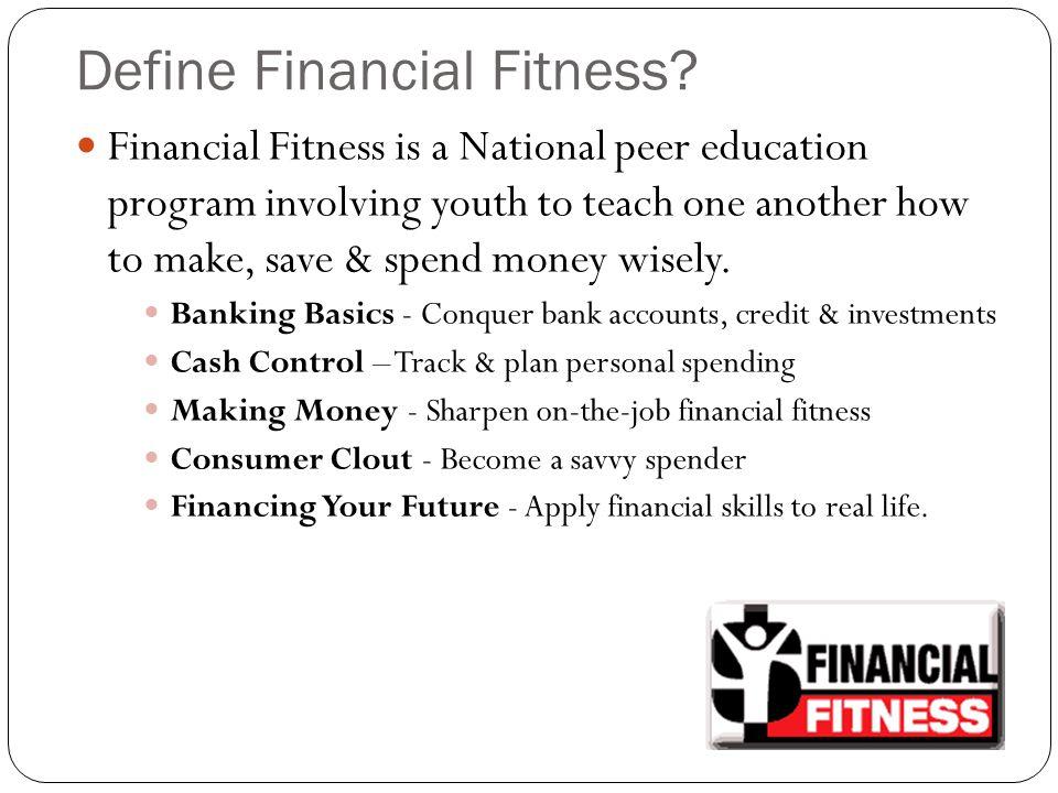 Define Financial Fitness.
