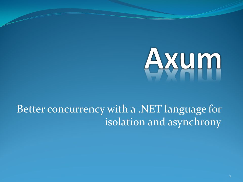 Better concurrency with a.NET language for isolation and asynchrony 1