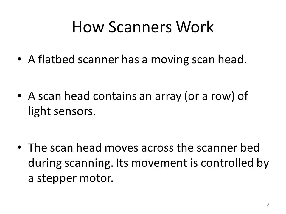 How Scanners Work A flatbed scanner has a moving scan head.