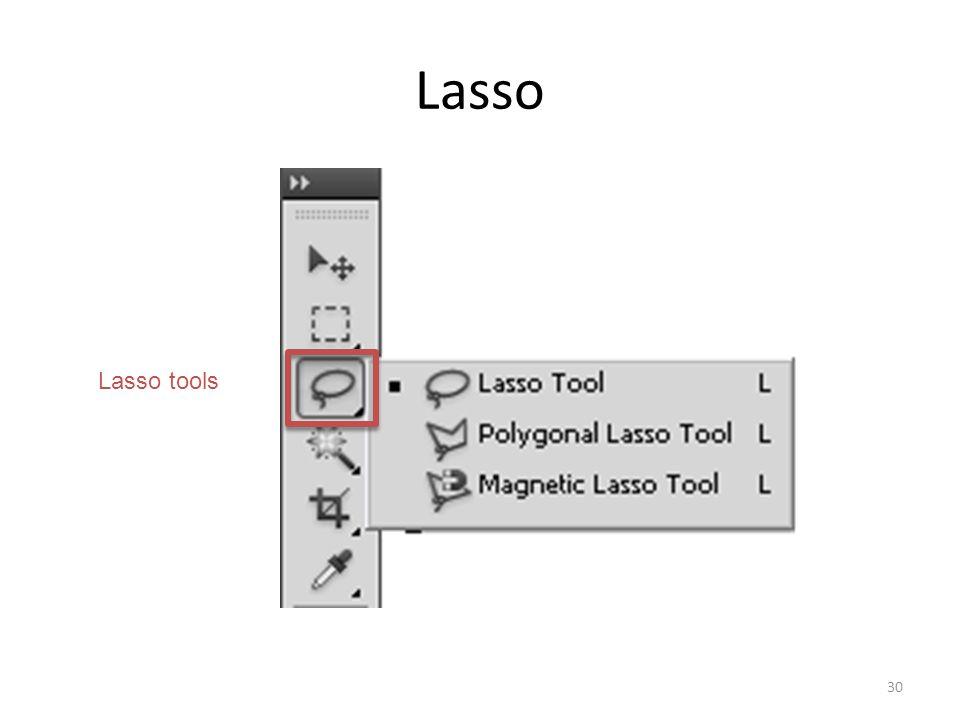 Lasso 30 Lasso tools