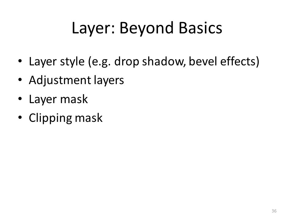 Layer: Beyond Basics Layer style (e.g.