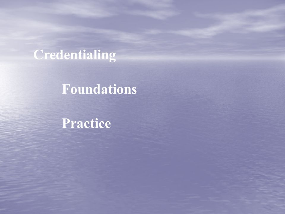 Credentialing Foundations Practice
