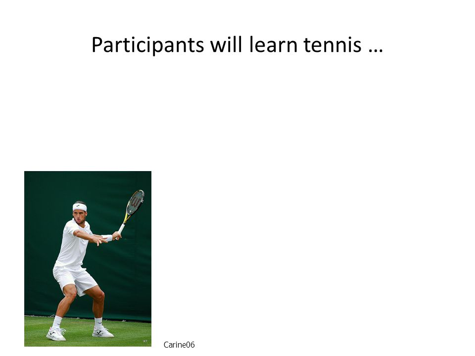 Participants will learn tennis … Carine06