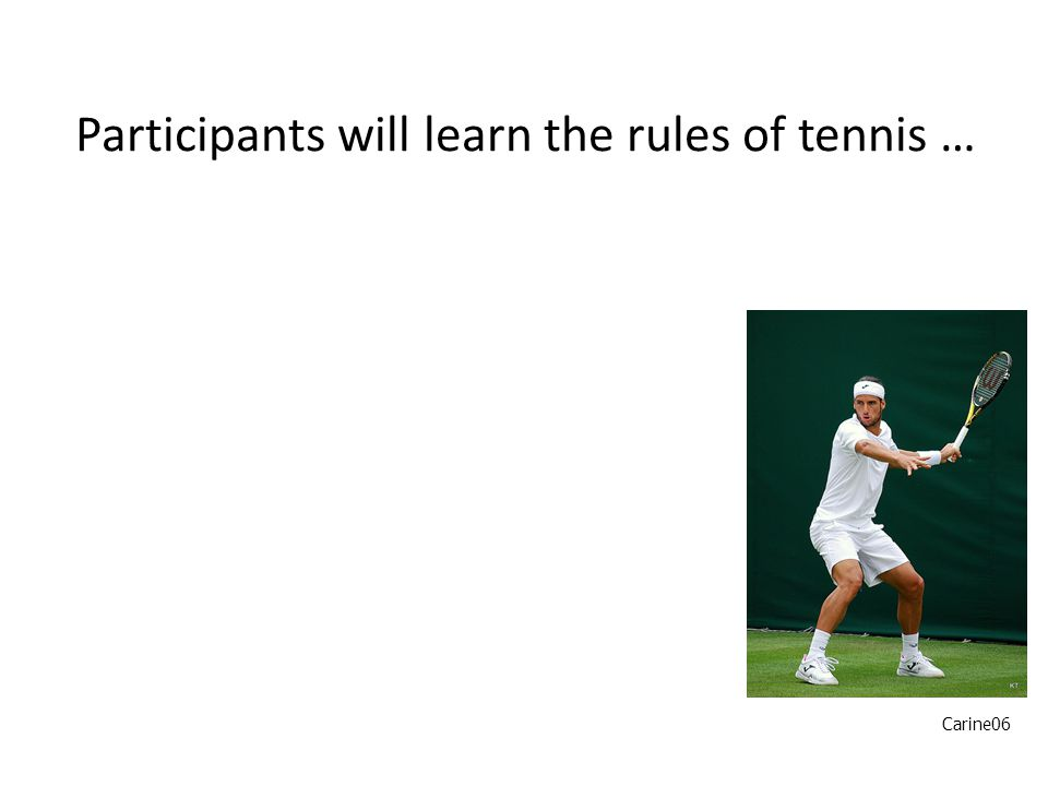 Participants will learn the rules of tennis … Carine06