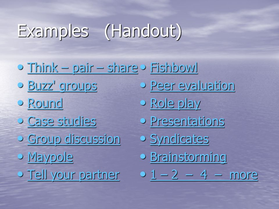 Examples (Handout) Think – pair – share Think – pair – share Think – pair – share Think – pair – share Buzz' groups Buzz' groups Buzz' groups Buzz' gr
