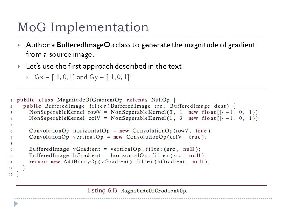MoG Implementation  Author a BufferedImageOp class to generate the magnitude of gradient from a source image.