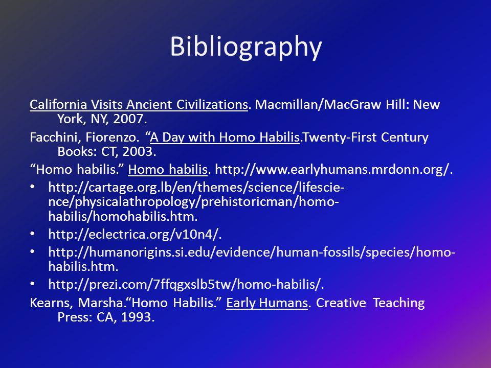 Endnotes 1.http:// earlyhumans.mrdonn.org/tools.html. 2.Ibid. 3.http://humanorigins.si.edu/evidence/human- fossils/species/homo-habilis.htm. 4.Ibid. 5