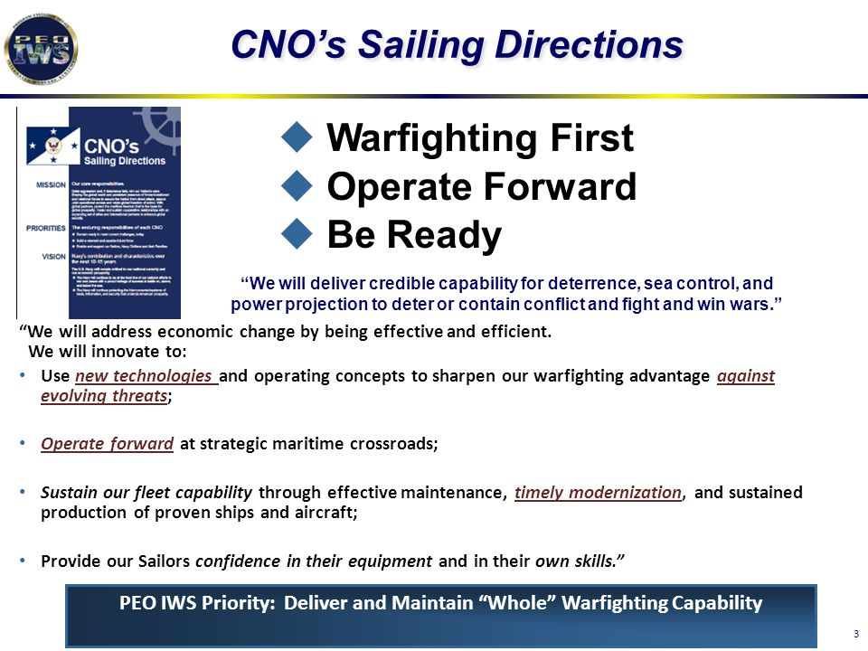 """3 CNO's Sailing Directions """"We will address economic change by being effective and efficient. We will innovate to: Use new technologies and operating"""